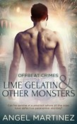 Lime Gelatin And Other Monsters by Angel Martinez
