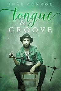 Excerpt: Tongue & Groove by Shae Connor