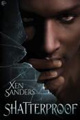 Shatterproof by Xen Sanders