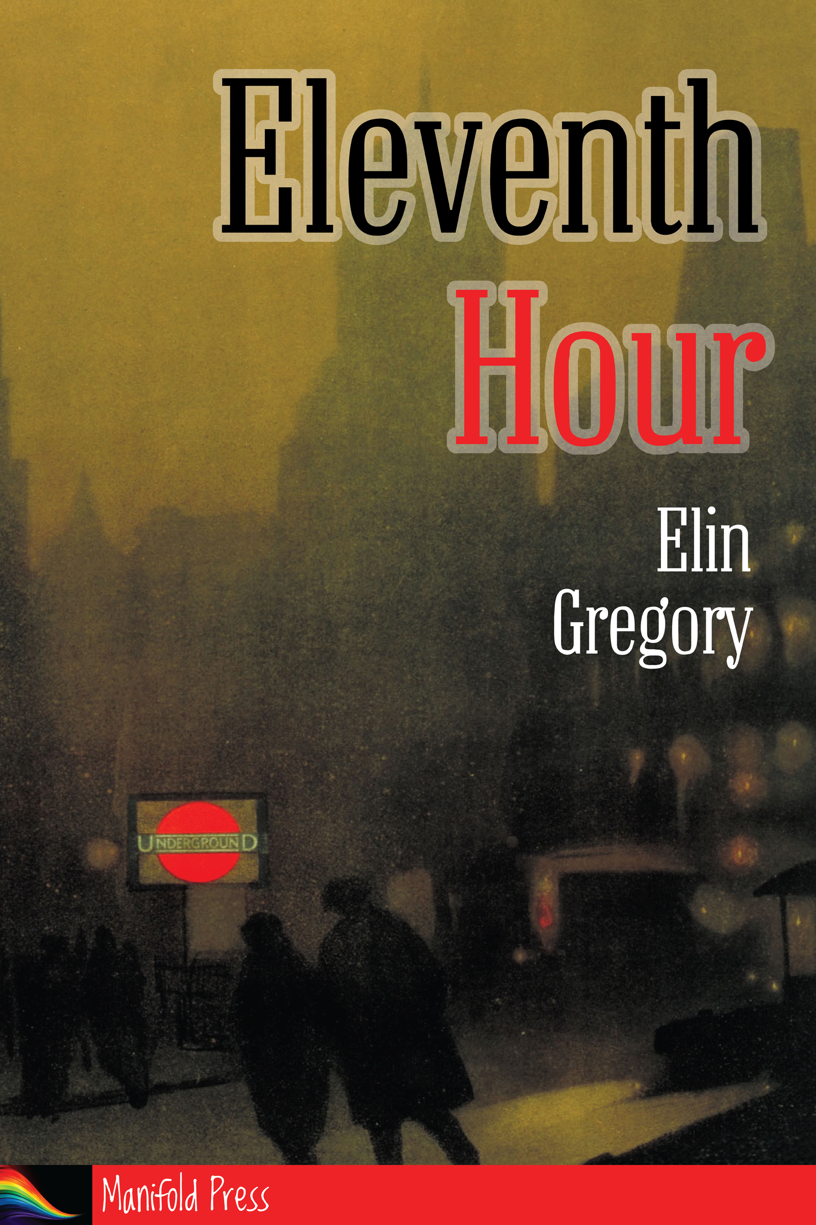 Guest Post and Giveaway: Eleventh Hour by Elin Gregory