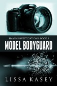 Buddy Review: Model Bodyguard by Lissa Kasey