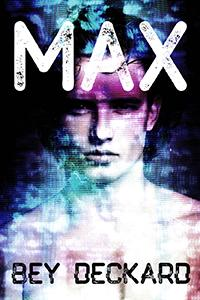 Review: Max by Bey Deckard