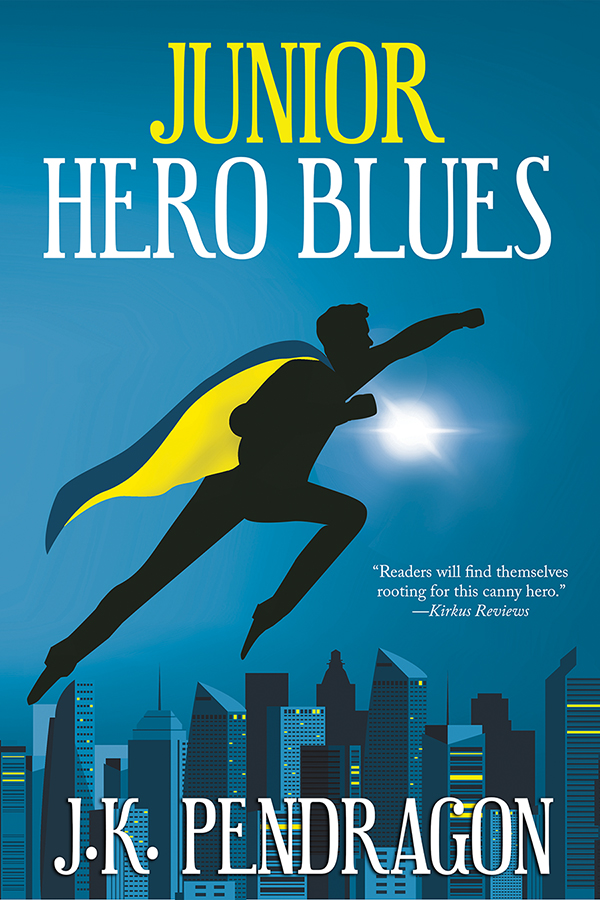Guest Post and Giveaway: Junior Hero Blues by J.K. Pendragon