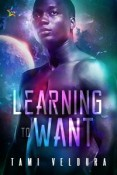 Review: Learning to Want by Tami Veldura