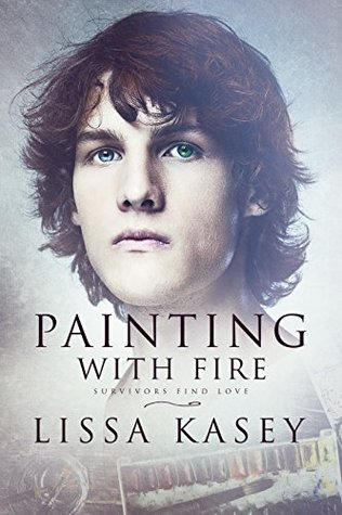 Review: Painting With Fire by Lissa Kasey