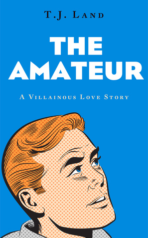 Review: The Amateur by T.J. Land