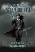 Review: Once Upon a Time in the Weird West Anthology