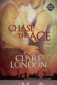 Chase The Ace (london Lads #1) by Clare London