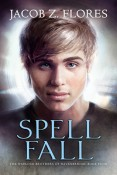 Spell Fall by Jacob Z. Flores