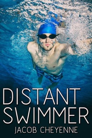 Review: Distant Swimmer by Jacob Cheyenne