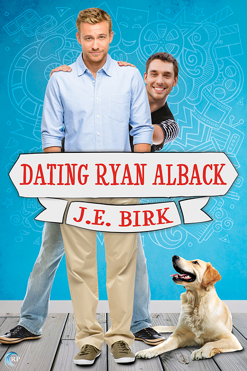 Guest Post and Giveaway: Dating Ryan Alback by J.E. Birk