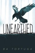 Review: Unearthed by B.A. Tortuga