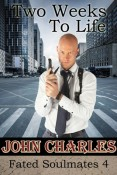 Two Weeks To Life (Fated Soulmates #4) by John Charles