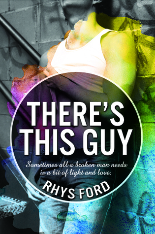 Review: There's This Guy by Rhys Ford