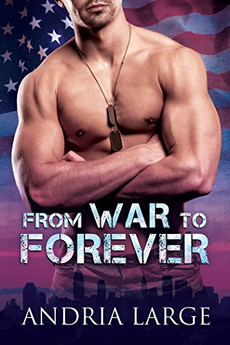 Review: From War to Forever by Andria Large