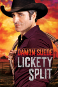 Lickety Split by Damon Suede