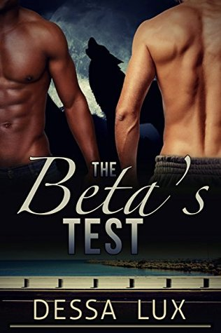 Review: The Beta's Test by Dessa Lux