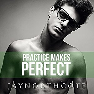 Audiobook Review: Practice Makes Perfect by Jay Northcote