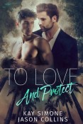 To Love and Protect by Kay Simone and Jason Collins