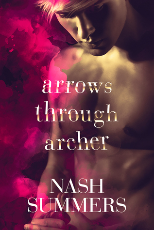 Review: Arrows Through Archer by Nash Summers