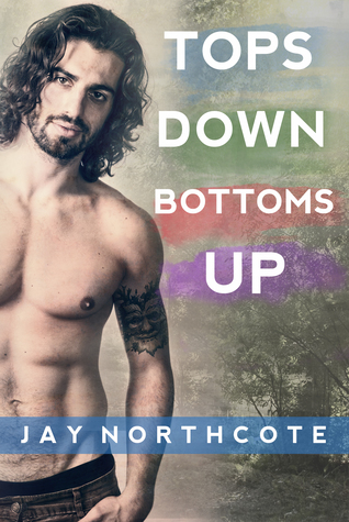 Review: Tops Down Bottoms Up by Jay Northcote