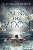 Review: Eating the Moon by Mark David Campbell