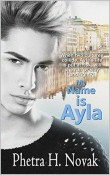 My Name is Ayla by Phetra H. Novak