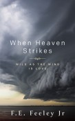 When Heaven Strikes by F.E. Feeley, Jr.
