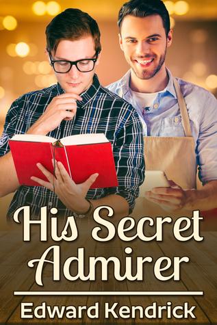 Review: His Secret Admirer by Edward Kendrick