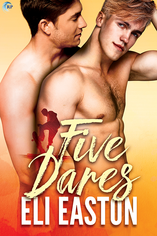 Guest Post and Giveaway: Five Dares by Eli Easton