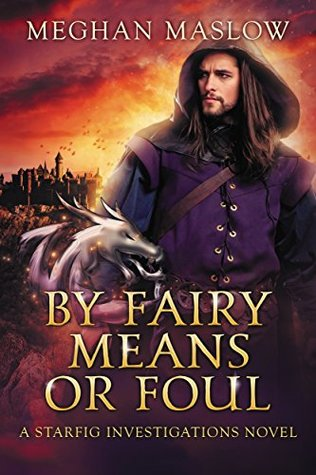Review: By Fairy Means or Foul by Megan Maslow