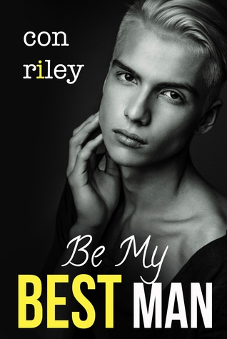 Review: Be My Best Man by Con Riley