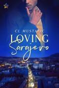 Loving Sarajevo by C.L. Mustafic