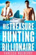 Review: His Treasure Hunting Billionaire by Vanessa Mulberry