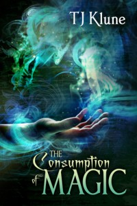 The Consumption Of Magic (Tales From Verania #3) by T.J. Klune