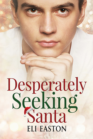 Review: Desperately Seeking Santa by Eli Easton