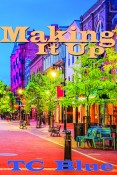 Making It Up by TC Blue