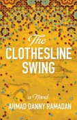 Review: The Clothesline Swing by Ahmad Danny Ramadan