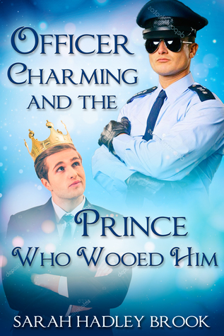 Review: Officer Charming and the Prince Who Wooed Him by Sarah Hadley Brook