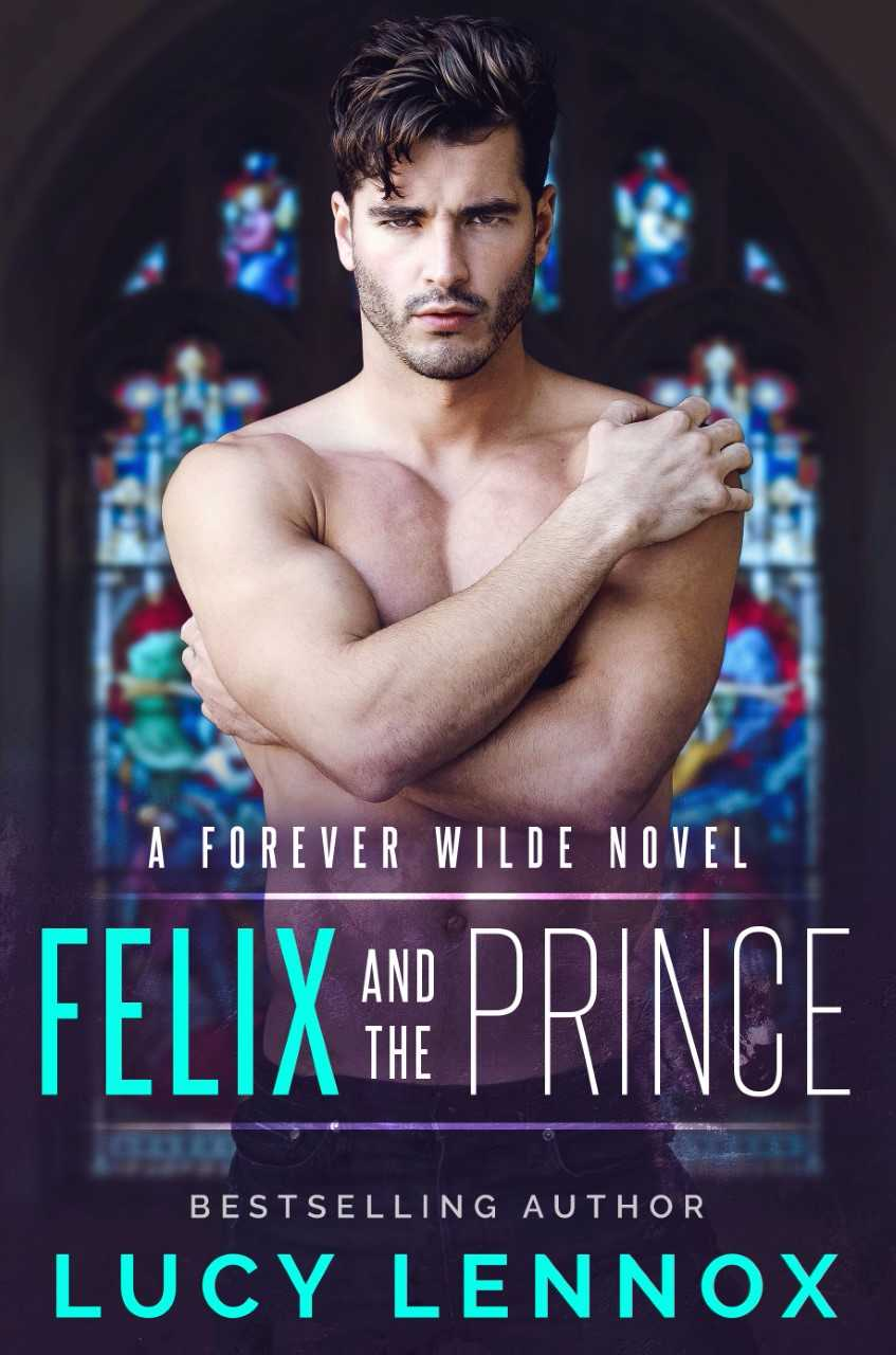 Excerpt: Felix and the Prince by Lucy Lennox