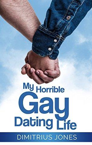 Review: My Horrible Gay Dating Life by Dimitrius Jones