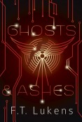 Ghosts & Ashes (Broken Moon #2) by F.T. Lukens