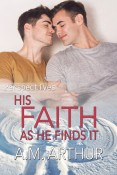 His Faith As He finds It (Persepctives #5) by A.M. Arthur