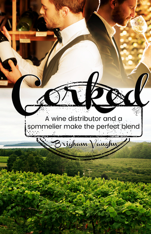 Review: Corked by Brigham Vaughn