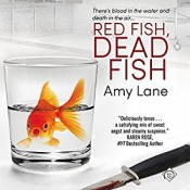Audiobook Review: Red Fish, Dead Fish by Amy Lane