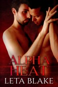 Guest Post and Giveaway: Alpha Heat by Leta Blake