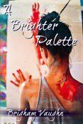 Guest Post: A Brighter Palette by Brigham Vaughn