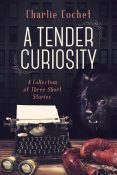 Review: A Tender Curiosity by Charlie Cochet