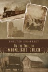 Review: On the Trail to Moonlight Gulch by Shelter Somerset