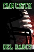 Review: Fair Catch by Del Darcy